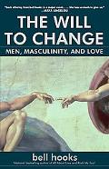 Will To Change Men, Masculinity, and Love