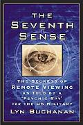 Seventh Sense The Secrets of Remote Viewing As Told by a