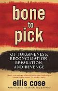 Bone To Pick Of Forgiveness, Reconciliation, Reparation, And Revenge