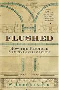 Flushed How the Plumber Saved Civilization