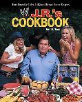 J. R.'s Cookbook True Ringside Tales, Bbq, and Down-Home Recipies