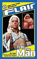 Ric Flair To Be The Man
