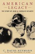 American Legacy the Triumphs and Tragedies of John and Caroline Kennedy