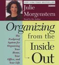 Organizing from the Inside Out: The Foolproof System for Organizing Your Home, Your Office, ...