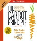The Carrot Principle: How the Best Managers Use Recognition to Engage Their People, Retain T...