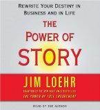 Power of Story: Rewrite Your Destiny in Business and in Life