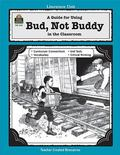 Guide for Using Bud, Not Buddy in the Classroom
