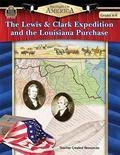 Spotlight on America The Lewis & Clark Expedition and the Louisiana Purchase