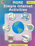 More Simple Internet Activities Grades 3-5
