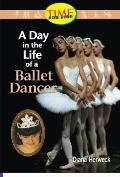 A Day in the Life of a Ballet Dancer: Fluent (Nonfiction Readers)