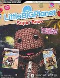 LittleBigPlanet Super Book Signature Series Strategy Guide (Bradygames Signature)