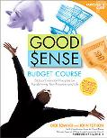 Good Sense Budget Course Biblical Financial Principles for Transforming Your Finances and Life