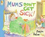 Mums Don't Get Sick