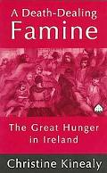 Death-Dealing Famine The Great Hunger in Ireland