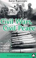Civil Wars, Civil Peace An Introduction to Conflict Resolution