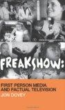 Freakshow: First Person Media and Factual Television