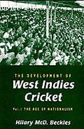 Development of West Indies Cricket The Age of Nationalism