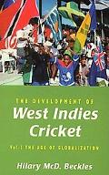 Development of West Indies Cricket The Age of Globalization