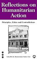 Reflections on Humanitarian Action Principles, Ethics, and Contradictions