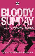 Bloody Sunday Trauma, Pain and Politics
