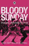 Bloody Sunday Trauma, Pain and Politics