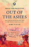 Israel and Palestine Out of the Ashes The Search for Jewish Identity in the Twenty-First Cen...