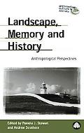 Landscape, Memory and History Anthropological Perspectives