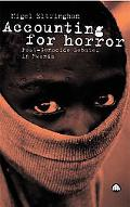Accounting for Horror Post-Genocide Debates in Rwanda