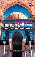 Islam in the Digital Age E-Jihad, Online Fatwas and Cyber Islamic Environments