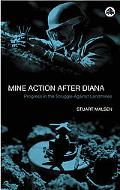 Mine Action After Diana Progress In The Struggle Against Landmines