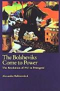 Bolsheviks Come To Power The Revolution Of 1917 In Petrograd