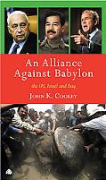 Alliance Against Babylon The U.s., Israel And Iraq