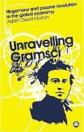 Unravelling Gramsci Hegemony and Passive Revolution in the Global Political Economy