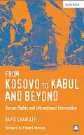 From Kosovo to Kabul And Beyond Human Rights And International Intervention