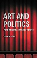 Art and Politics Psychoanalysis, Ideology, Theatre