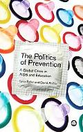The Politics of Prevention: A Global Crisis in AIDS and Education
