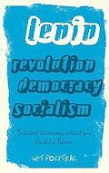 Lenin: Selected Writings on Revolution, Democracy and Socialism