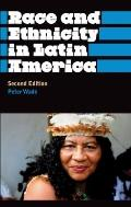 Race and Ethnicity in Latin America: Second Edition (Anthropology, Culture and Society)