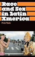 Race and Sex in Latin America (Anthropology, Culture and Society)