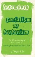 Socialism or Barbarism? : Selected Writings