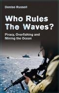 Who Rules the Waves?: Piracy, Overfishing and Mining the Ocean