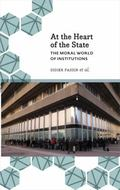 At the Heart of the State : The Moral World of Institutions