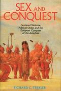 Sex and Conquest: Gender Construction and Political Order During the European Conquest of th...