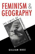 Feminism and Geography : The Limits of Geographical Knowledge