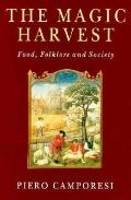 Magic Harvest Food, Folklore and Society