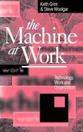 Machine at Work Technology, Work, and Organization