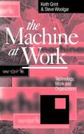Machine at Work Technology, Work and Organization