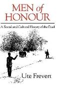 Men of Honour: A Social and Cultural History of the Duel - Ute Frevert - Hardcover