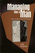 Managing Like a Man: Women and Men in Corporate Management