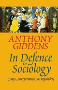 In Defence of Sociology: Essays, Interpretations and Rejoinders